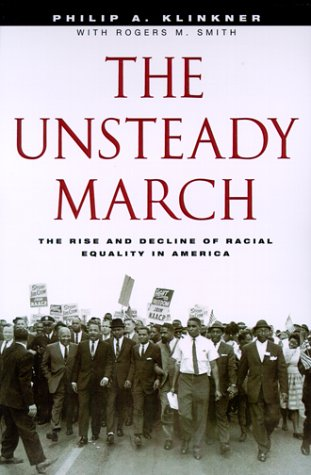 The Unsteady March: The Rise and Decline of Racial Equality in America 9780226443393