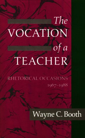 The Vocation of a Teacher: Rhetorical Occasions, 1967-1988 9780226065823