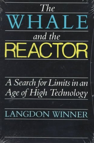The Whale and the Reactor: A Search for Limits in an Age of High Technology 9780226902111