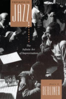 Thinking in Jazz: The Infinite Art of Improvisation 9780226043814