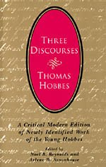 Three Discourses: A Critical Modern Edition of Newly Identified Work of the Young Hobbes 9780226345451