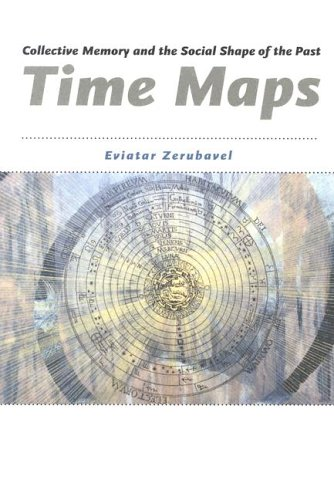 Time Maps: Collective Memory and the Social Shape of the Past 9780226981536