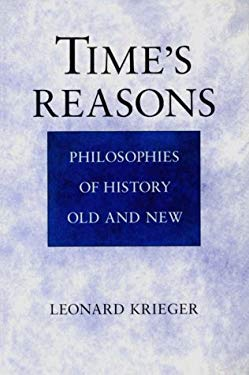 Time's Reasons: Philosophies of History Old and New 9780226453002