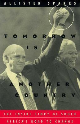 Tomorrow Is Another Country: The Inside Story of South Africa's Road to Change 9780226768557