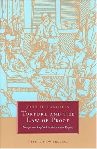 Torture and the Law of Proof: Europe and England in the Ancien Regime 9780226468945