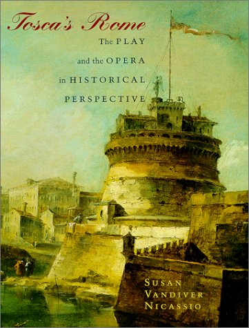 Tosca's Rome: The Play and the Opera in Historical Perspective 9780226579719