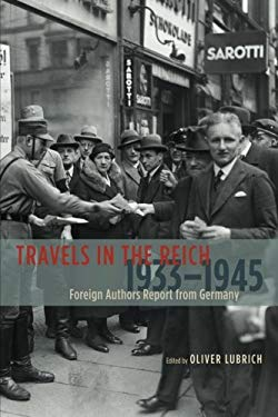 Travels in the Reich, 1933-1945: Foreign Authors Report from Germany 9780226006451