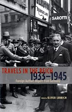 Travels in the Reich, 1933-1945: Foreign Authors Report from Germany 9780226496290
