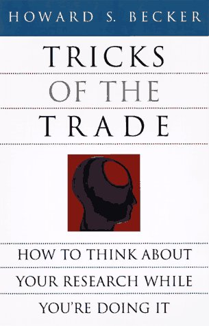 Tricks of the Trade: How to Think about Your Research While You're Doing It 9780226041247