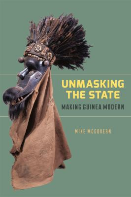 Unmasking the State: Making Guinea Modern 9780226925103