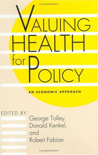 Valuing Health for Policy: An Economic Approach 9780226807133