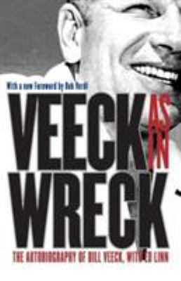 Veeck--As in Wreck: The Autobiography of Bill Veeck 9780226852188