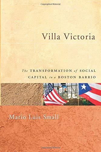 Villa Victoria: The Transformation of Social Capital in a Boston Barrio 9780226762920