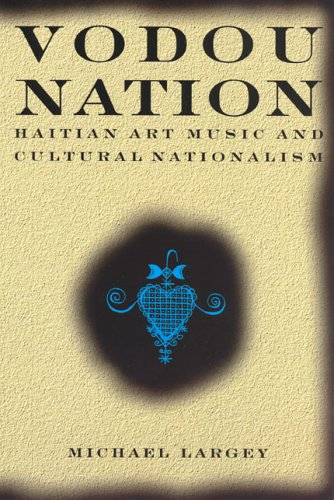 Vodou Nation: Haitian Art Music and Cultural Nationalism 9780226468655
