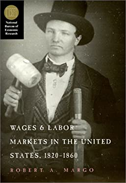 Wages and Labor Markets in the United States, 1820-1860 9780226505077
