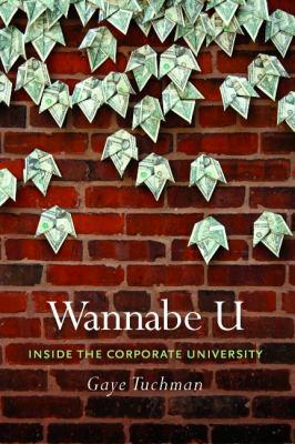 Wannabe U: Inside the Corporate University 9780226815299