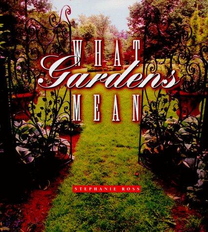 What Gardens Mean 9780226728223