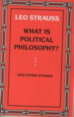 What Is Political Philosophy? and Other Studies 9780226777139