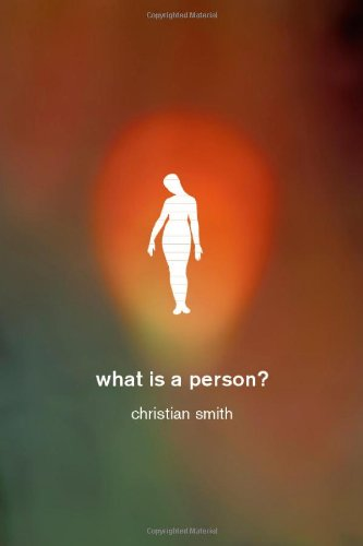 What Is a Person?: Rethinking Humanity, Social Life, and the Moral Good from the Person Up 9780226765914