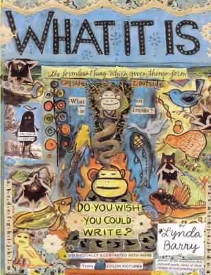 What It Is. [By Lynda Barry]