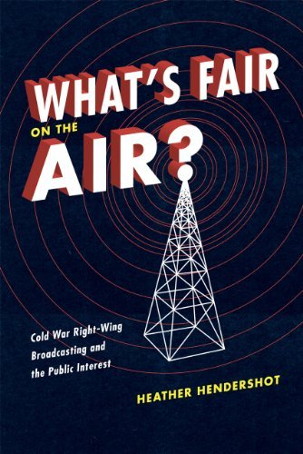 What's Fair on the Air?: Cold War Right-Wing Broadcasting and the Public Interest 9780226326788