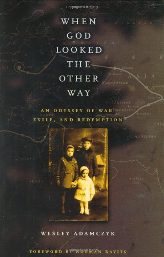 When God Looked the Other Way: An Odyssey of War, Exile, and Redemption 9780226004433