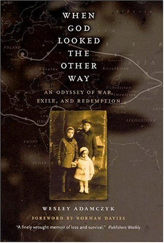 When God Looked the Other Way: An Odyssey of War, Exile, and Redemption 9780226004440