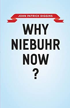 Why Niebuhr Now? 9780226004525