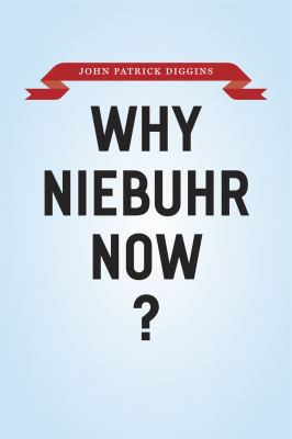 Why Niebuhr Now? 9780226148830