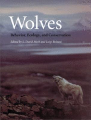 Wolves: Behavior, Ecology, and Conservation 9780226516974
