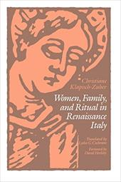 Women, Family, and Ritual in Renaissance Italy Women, Family, and Ritual in Renaissance Italy Women, Family, and Ritual in Renaiss
