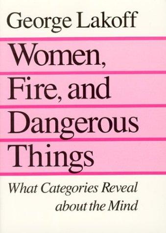 Women, Fire, and Dangerous Things 9780226468044