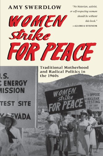 Women Strike for Peace: Traditional Motherhood and Radical Politics in the 1960s 9780226786360