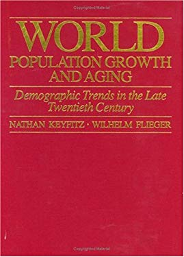 World Population Growth and Aging World Population Growth and Aging World Population Growth and Aging: Demographic Trends in the Late Twentieth Centur 9780226432373