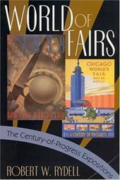 World of Fairs World of Fairs World of Fairs: The Century-Of-Progress Expositions the Century-Of-Progress Expositions the Century-