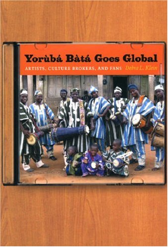 Yoruba Bata Goes Global: Artists, Culture Brokers, and Fans 9780226439556