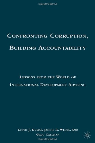 Confronting Corruption, Building Accountability: Lessons from the World of International Development Advising 9780230100206