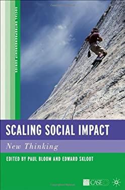 Scaling Social Impact: New Thinking 9780230104372