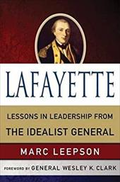 Lafayette: Lessons in Leadership from the Idealist General