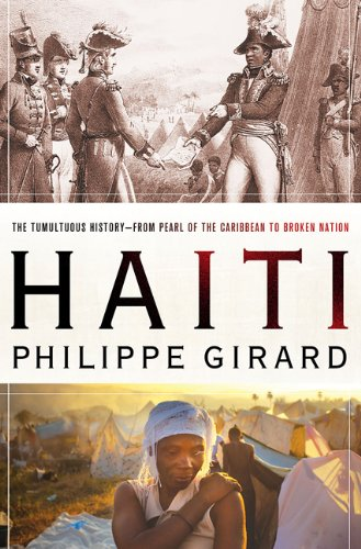 Haiti: The Tumultuous History--From Pearl of the Caribbean to Broken Nation 9780230106611
