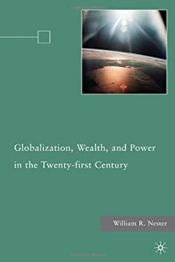 Globalization, Wealth, and Power in the Twenty-First Century 9780230107014