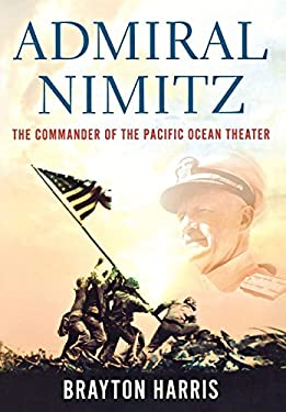 Admiral Nimitz: The Commander of the Pacific Ocean Theater 9780230107656