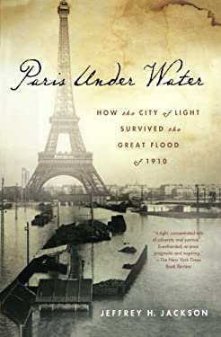 Paris Under Water: How the City of Light Survived the Great Flood of 1910 9780230108042