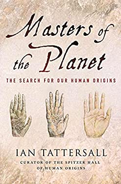 Masters of the Planet: The Search for Our Human Origins 9780230108752