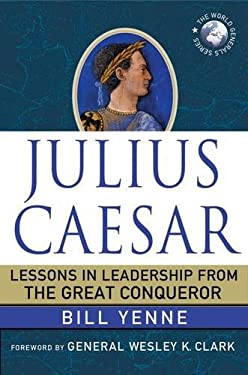 Julius Caesar: Lessons in Leadership from the Great Conqueror 9780230112315