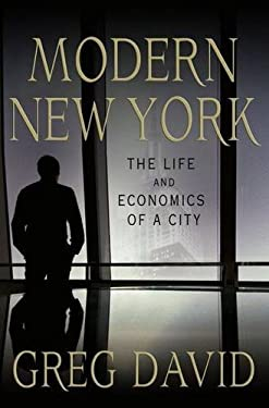 Modern New York: The Life and Economics of a City 9780230115101