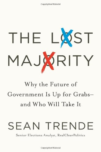 The Lost Majority: Why the Future of Government Is Up for Grabs - And Who Will Take It 9780230116467