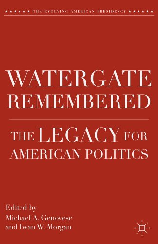 Watergate Remembered: The Legacy for American Politics 9780230116504