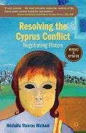 Resolving the Cyprus Conflict: Negotiating History 9780230116740