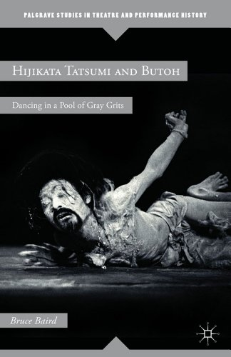 Hijikata Tatsumi and Butoh: Dancing in a Pool of Gray Grits 9780230120402